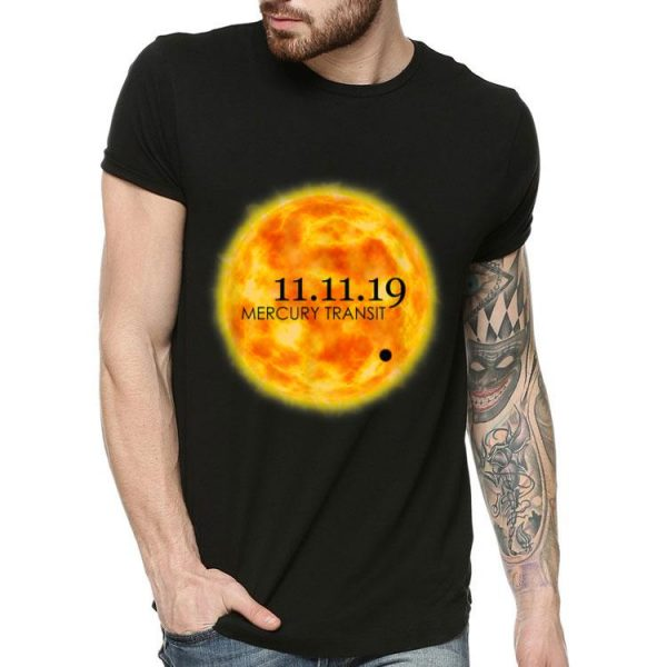 Rare Solar Eclipse Mercury Transit On November 11 2019 shirt