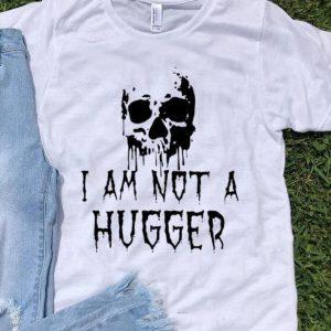 Skull I Am Not A Hugger Halloween shirt