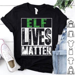 Beautiful Elf Lives Matter Funny Christmas Elf Gift TSirt shirt