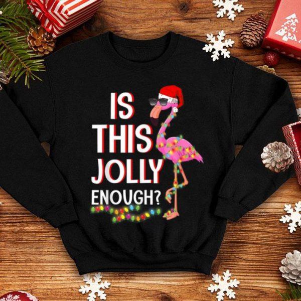 Beautiful Is This Jolly Enough Flamingo Flamingo Christmas shirt