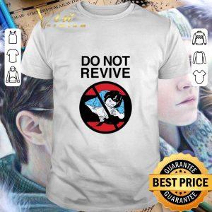 Cheap Do not revive shirt