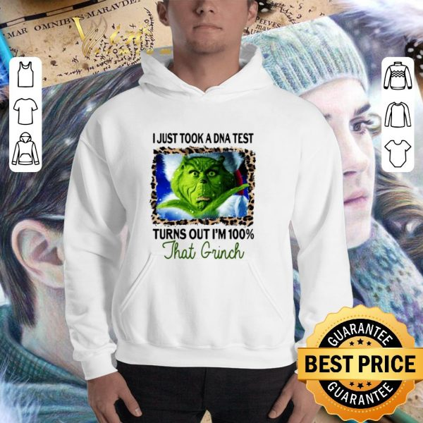 Funny I Just Took A DNA Test Turns Out I'm 100 That Grinch Christmas shirt