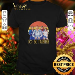 Funny Letterkenny characters to be fairrrr vintage shirt