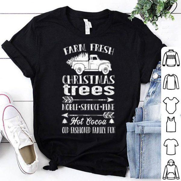 Nice Farm Fresh Christmas Trees Old Fashioned Truck Vintage Retro shirt