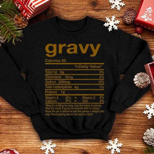 Nice Thanksgiving Gravy Nutritional Facts Gift shirt