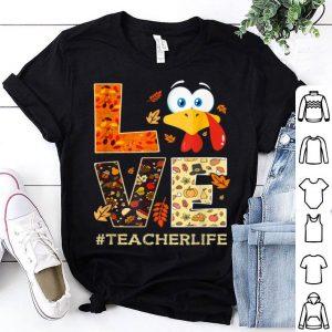 Official Funny Love TeacherLife Turkey Fall Thanksgiving shirt