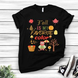Original Fall is my Favorite Color Harvest Fall Thanksgiving Gift shirt