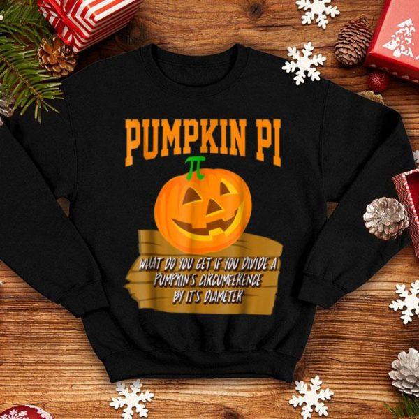 Original What Do You Get If You Divide A Pumpkin Thanksgiving shirt