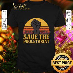 Premium Fighting Save the proletariat shirt