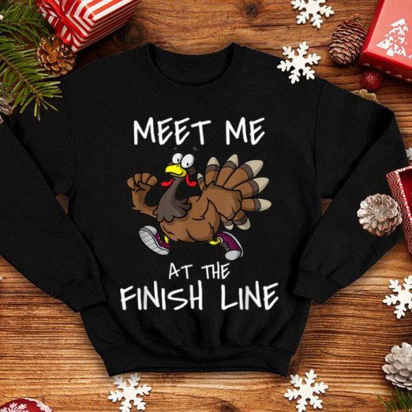 Premium Meet Me At The Finish Line Running Turkey Trot Thanksgiving shirt