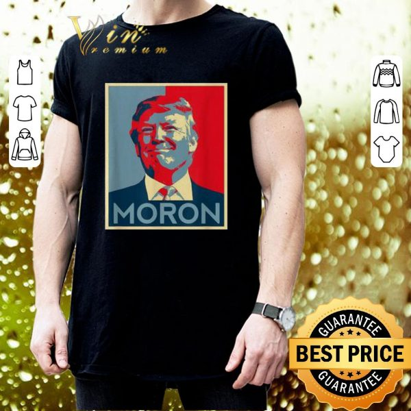 Premium Moron Anti Trump political resistance liberal art shirt