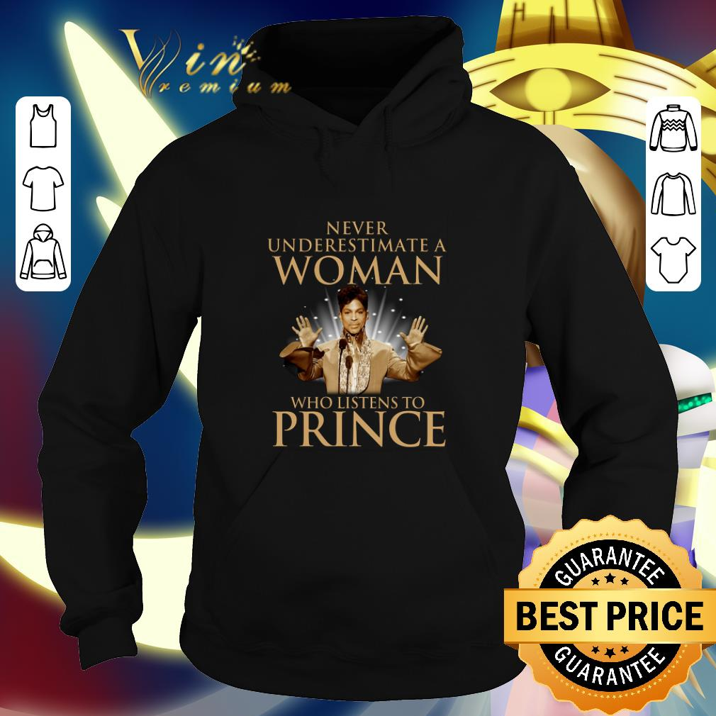 Premium Never underestimate a woman who listens to Prince Rogers Nelson shirt 4 - Premium Never underestimate a woman who listens to Prince Rogers Nelson shirt