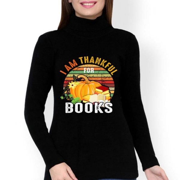 Vintage I Am Thankful For Books Thanksgiving Book Lover shirt