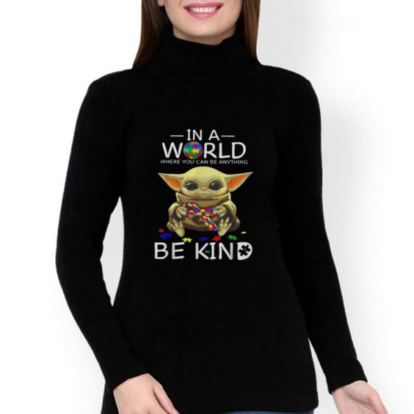 Baby Yoda In A World Where You Can Be Anything Be Kind Autism shirt