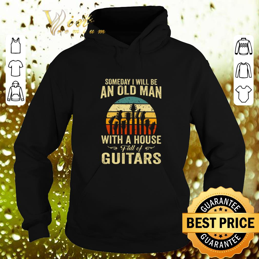 Cheap Someday i will be an old man with a house full of guitar vintage shirt 4 - Cheap Someday i will be an old man with a house full of guitar vintage shirt