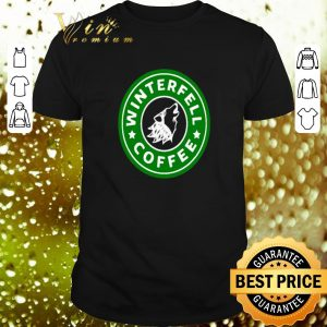 Funny Starbucks Winterfell Coffee Game Of Thrones shirt