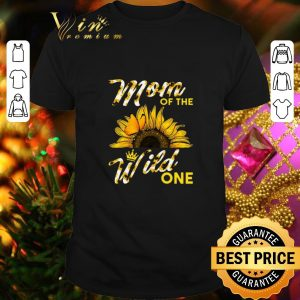 Funny Sunflower mom of the wild one shirt
