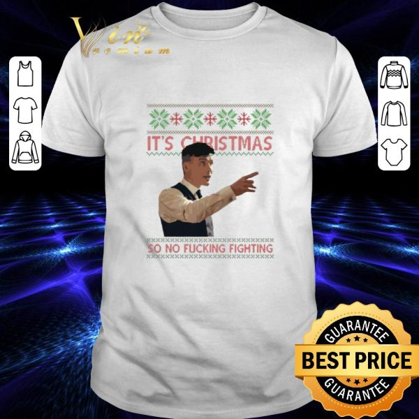 Funny Thomas Shelby It's Christmas so no fucking fighting shirt