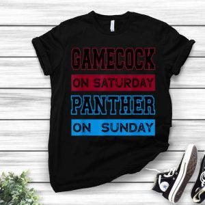 Gamecock On Saturday Panther On Sunday shirt