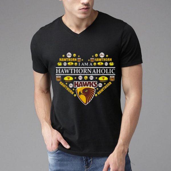 I Am A Hawthorn Aholic shirt