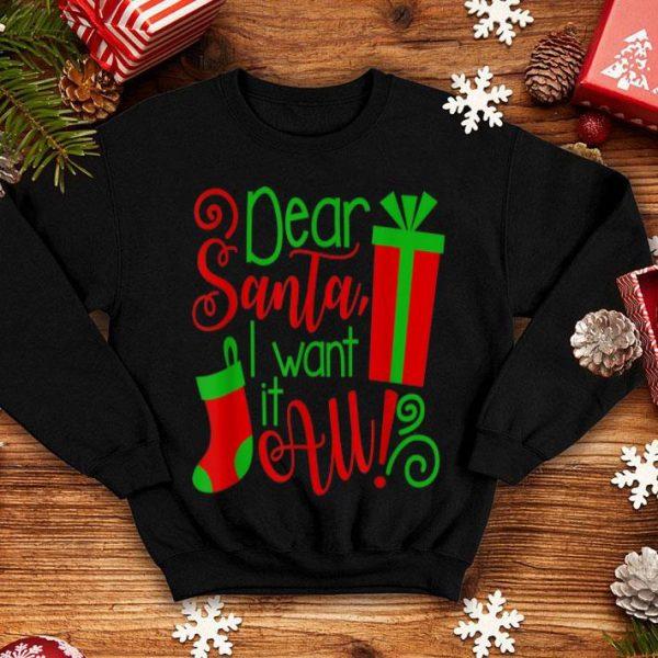 Original Dear Santa I Want It All Christmas Sock Xmas Present sweater