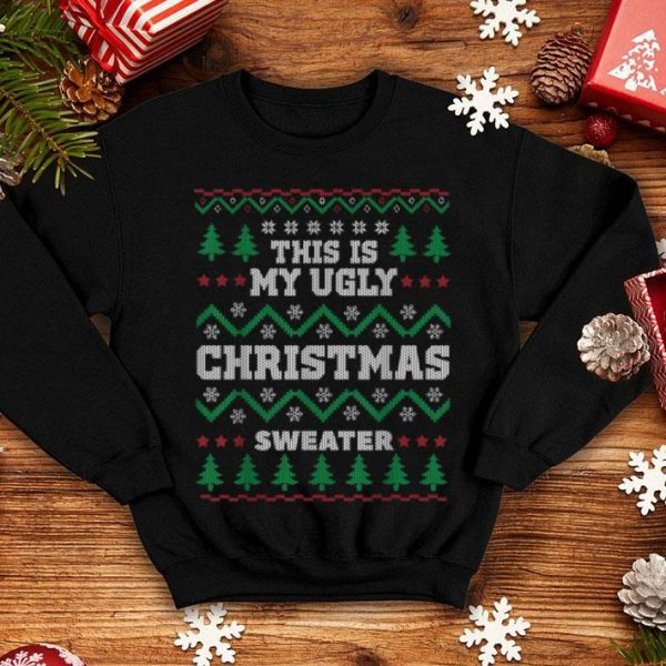 Top This Is My Ugly Christmas Sweater For X-Mas Parties sweater