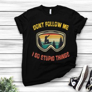 Vintage Snowboarding Sunglasses Don't Follow Me I Do Stupid Things shirt