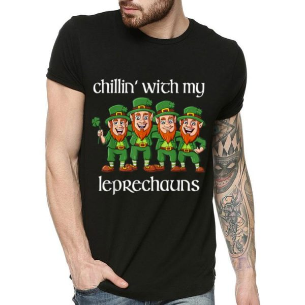 Chillin With My Leprechauns St Patricks Day shirt