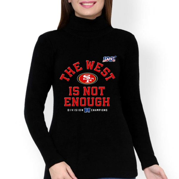 San Fancisco 49ers Division Champion The West Is Not Enough shirt