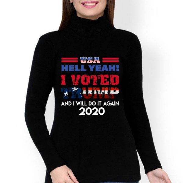 USA Hell Yeah I Voted Trump And I Will Do It Again 2020 shirt