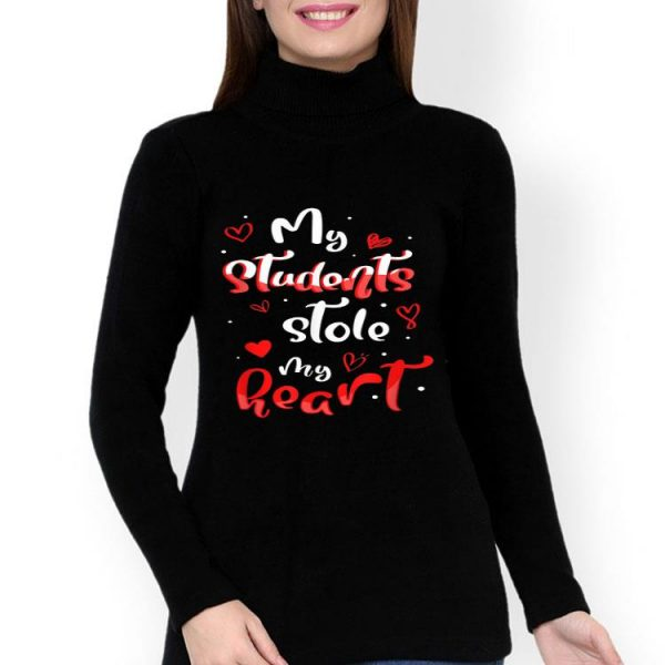 Valentines Day My Students Stole My Heart shirt