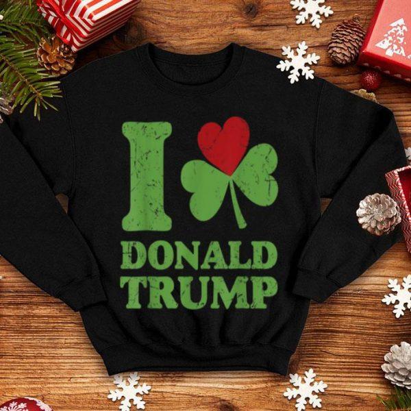 Awesome Love Donald Trump Saint Patricks Day shirt