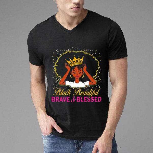 Black Queen Beautiful Brave And Blessed shirt