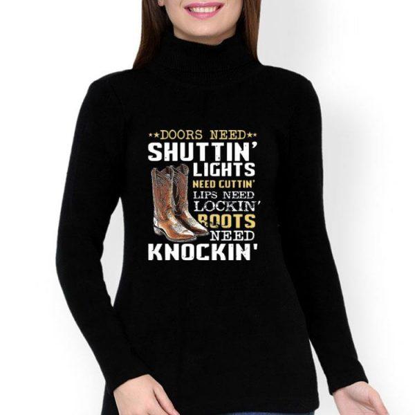 Doors Need Shuttin' Lights Need Cuttin' Lips Need Lockin' Boots Need Knockin' shirt