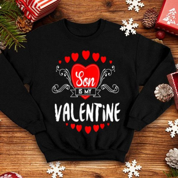 Awesome Nice Mother Valentines Day Son Is My Valentine shirt