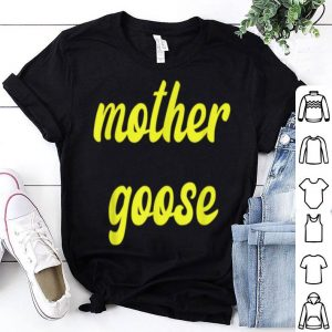 Awesome Nice Yellow Mother Goose Day Gift Momma Mom shirt
