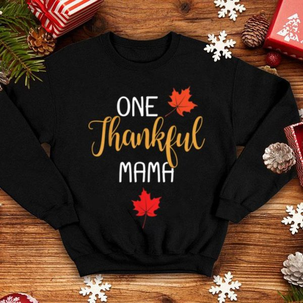 Awesome One Thankful Mama Thanksgiving Day Family Matching Gift shirt