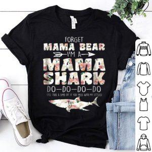 Beautiful Forget Mama Bear I'm Mama Shark Doo Doo Women shirt