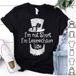Nice I'm Not Short I'm Leprechaun Size St Patricks Day shirt