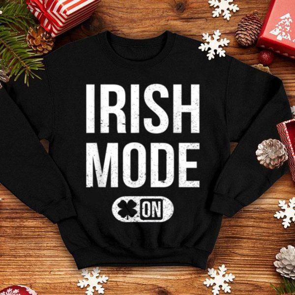 Nice Irish Mode On St Patricks Attire Men Women Kid St Paddys Day shirt
