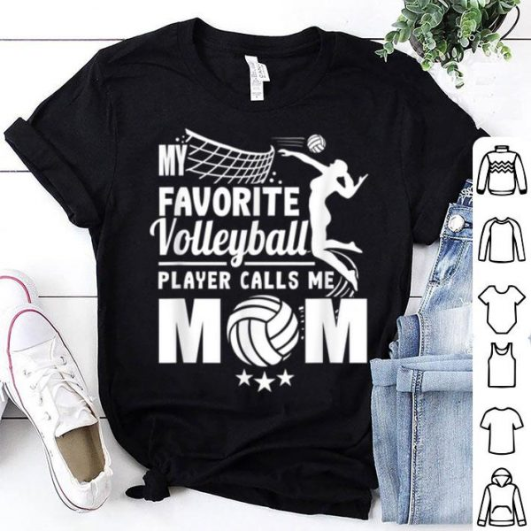 Nice My Favorite Volleyball Player Calls Me Mom Mother's Day shirt