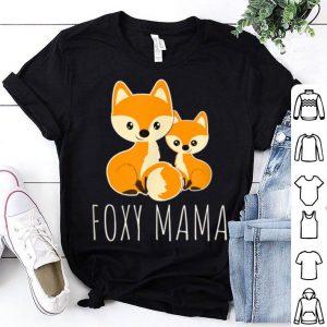 Original Foxy Mama Mom Baby Funny Gift Women Mother Girl Fox Lover shirt