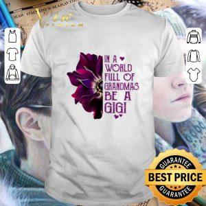 Premium Burgundy anemone in a world full of grandmas be a Gigi shirt
