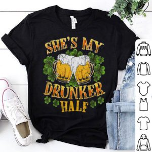 Top Shes My Drunker Half Matching Couples St Patricks Day shirt