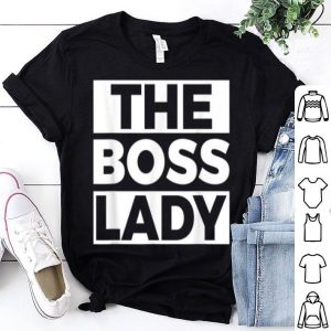 Top The Boss Lady Top Woman In Charge Head Mama Female Mom shirt
