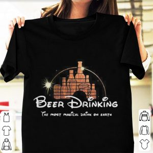 Beer drinking the most magical drink on earth shirt