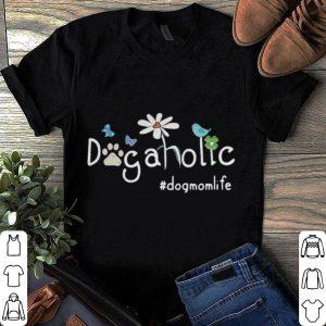 Dog aholic dog mom life Flower shirt