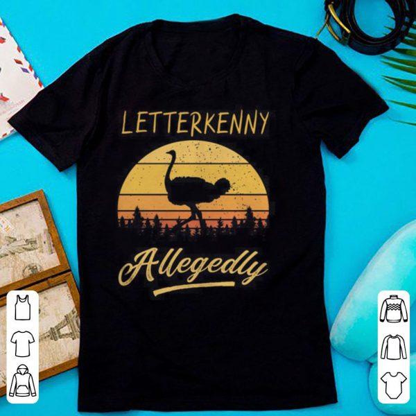 Letterkenny Allegedly Ostrich retro vintage sunset shirt