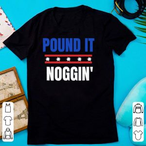 Pound It Noggin shirt