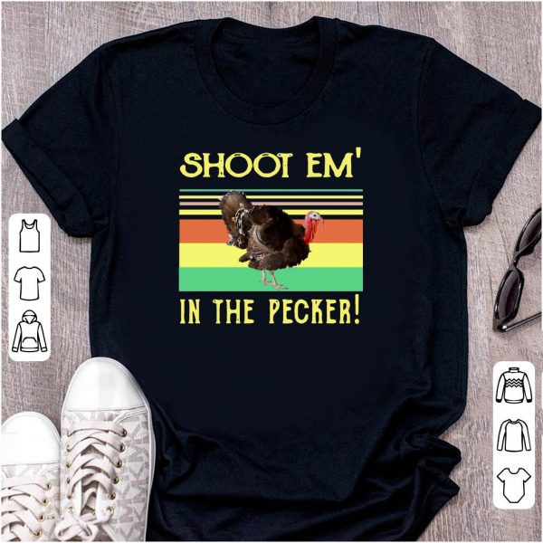 Turkey Shoot Em In The Pecker Retro shirt